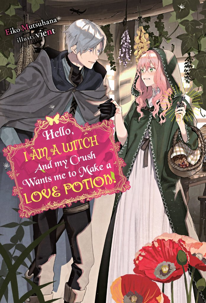 Hello, I am a Witch and my Crush Wants me to Make a Love Potion! Volume 1 Cover Image