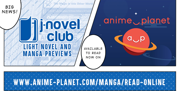 J-Novel Club Digitally Launches Light Novel and Manga Previews on Anime-Planet's Online Reading Portal!