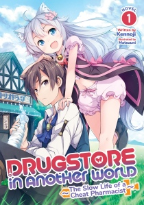Drugstore in Another World: The Slow Life of a Cheat Pharmacist Volume 1