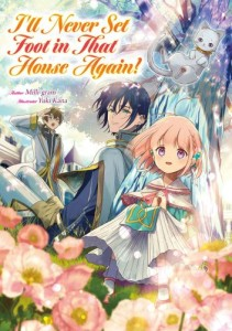 I'll Never Set Foot in That House Again! Volume  Volume 1 Cover